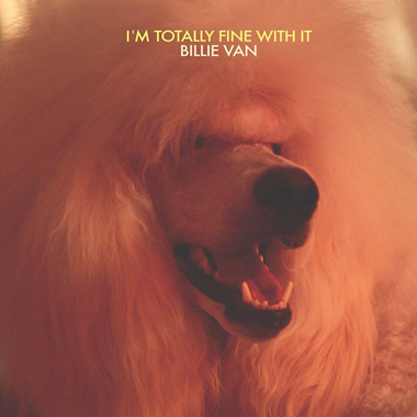 Billie Van ― I'm Totally Fine With It